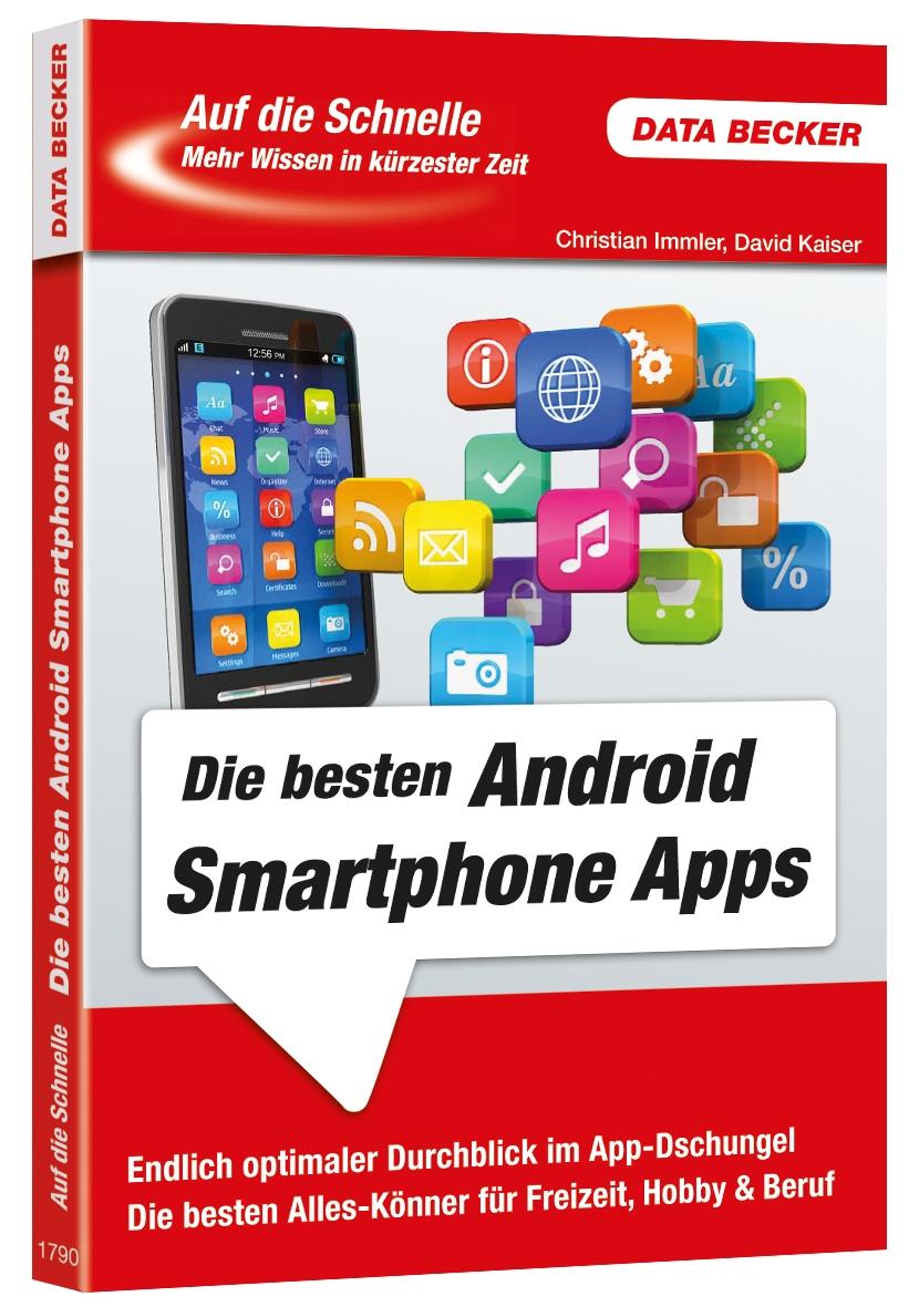 Auf die Schnelle - Die besten Android Smartphone Apps: Endlich optimaler Durchblick im App-Dschungel. Die besten Alles-Könner für Freizeit, Hobby & Beruf - Christian Immler