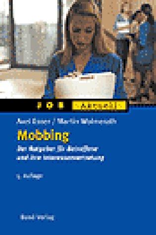 Mobbing. Der Ratgeber für Betroffene und ihre I...