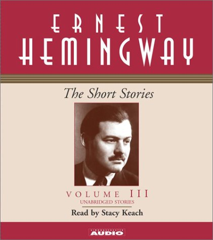 The Short Stories Volume III (Short Stories (Simon & Schuster Audio)) - Ernest Hemingway