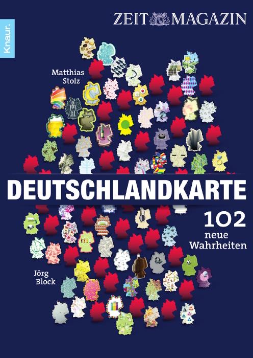 Deutschlandkarte: 102 neue Wahrheiten - Matthias Stolz