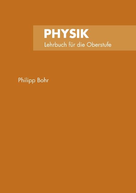 Physik: Lehrbuch für die Oberstufe - Philipp Bohr