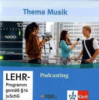 Thema Musik. Themenhefte für die Sekundarstufe II. Podcasting. Audio-CD - Matthias Rheinländer