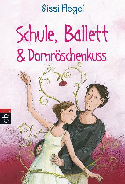 Schule, Ballett & Dornröschenkuss - Sissi Flegel