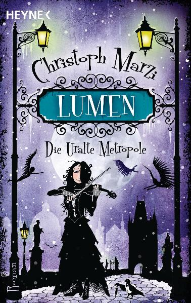 Lumen: Die Uralte Metropole - Dritter Roman - Christoph Marzi