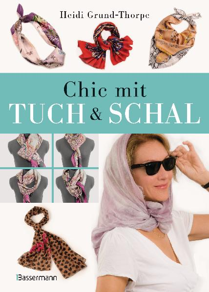 Chic mit Tuch & Schal - Heidi Grund-Thorpe