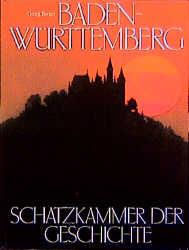 Baden- Württemberg. Schatzkammer der Geschichte...