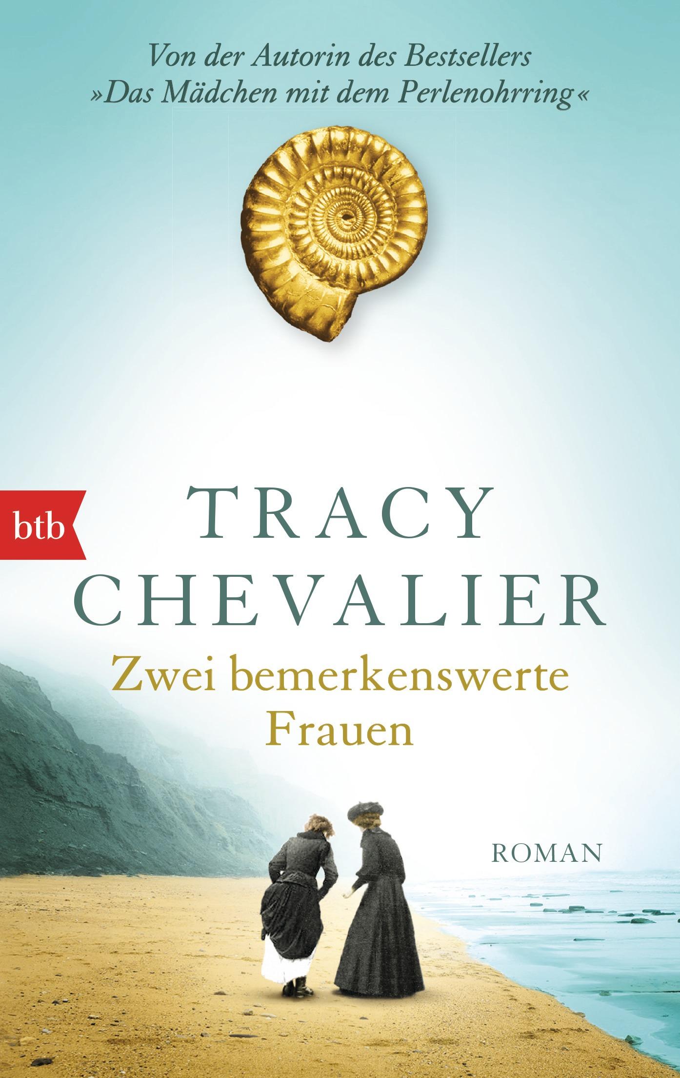 Zwei bemerkenswerte Frauen: Roman - Tracy Chevalier