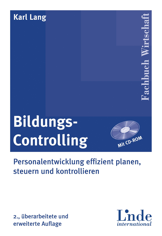 Bildungs-Controlling - Personalentwicklung effizient planen, steuern und kontrollieren (mit CD-ROM) - Karl Lang