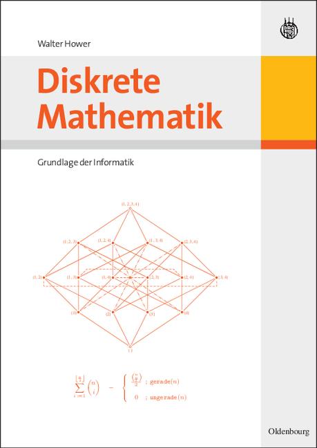 Diskrete Mathematik: Grundlage der Informatik -...