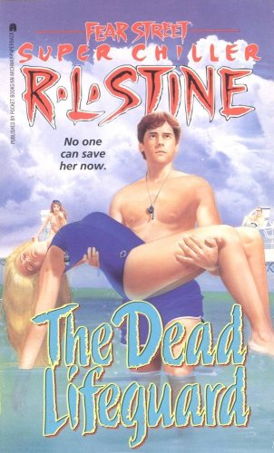Fear Street Super Chiller: The Dead Lifeguard - No one can save her now - R. L. Stine