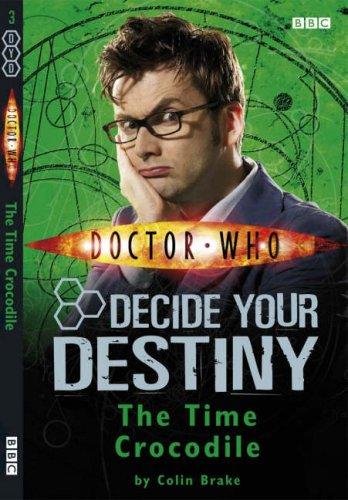 Doctor Who: Decide Your Destiny - No. 3: The Time Crocodile - Colin Brake