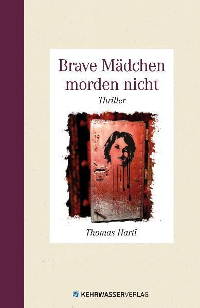 Brave Mädchen morden nicht - Thomas Hartl