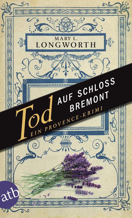 Tod auf Schloss Bremont: Ein Provence-Krimi - Mary L. Longworth