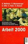 Arbeit 2000. Anforderungen an eine Neugestaltun...