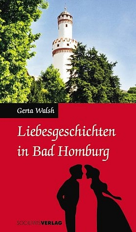 Liebesgeschichten in Bad Homburg - Gerta Walsh