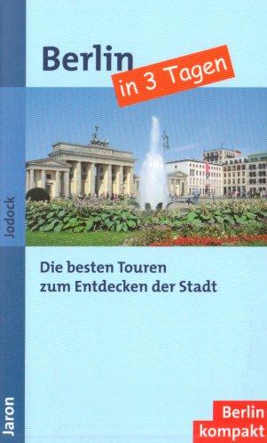 Berlin in 3 Tagen: Die besten Touren zum Entdec...