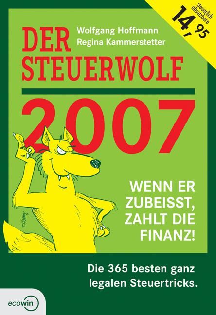 Der Steuerwolf 2007 (für Österreich). Die 365 b...