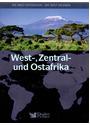 Die Welt entdecken - Die Welt erleben: West-, Zentral- und Ostafrika [Gebundene Ausgabe]