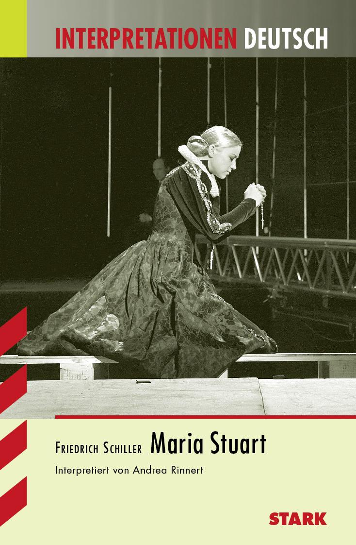 Interpretationshilfe Deutsch: Maria Stuart. Interpretationen Deutsch - Schiller