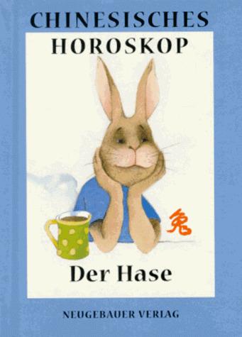 Chinesisches Horoskop, Der Hase - Hanne Türk