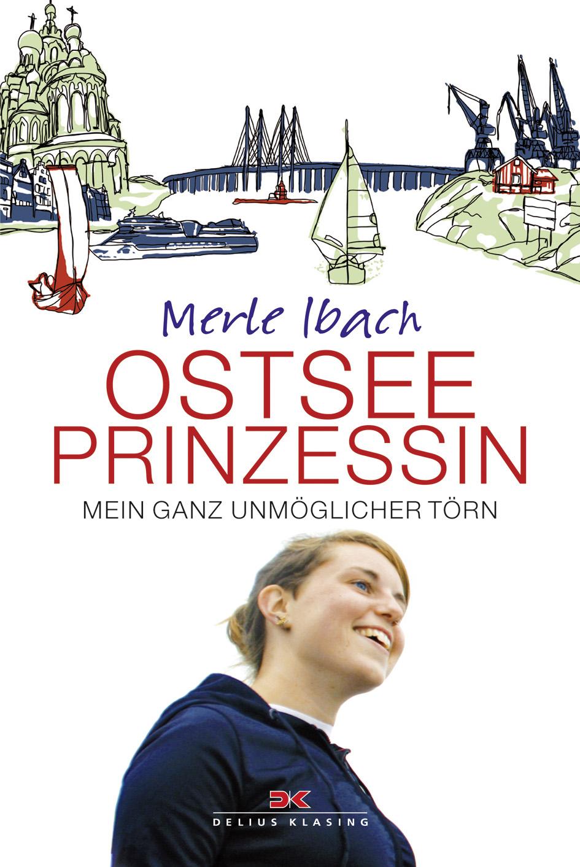 Ostseeprinzessin: Mein ganz unmöglicher Törn - Merle Ibach