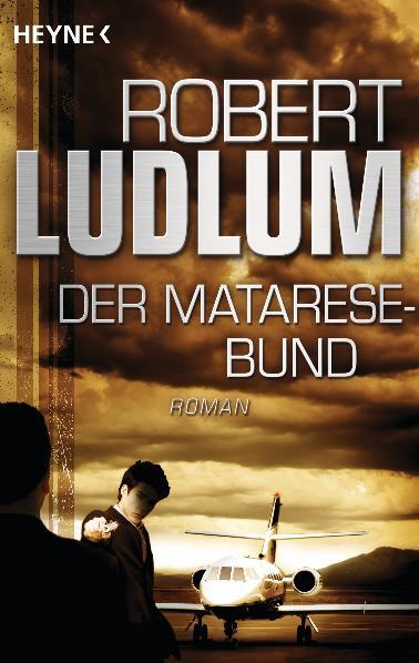 Der Matarese-Bund: Roman - Robert Ludlum
