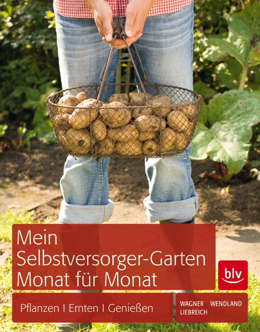Mein Selbstversorger-Garten Monat für Monat: Pf...