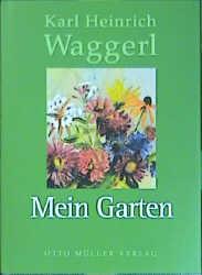 Mein Garten - Karl H. Waggerl