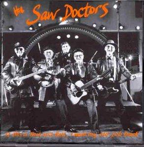 Saw Doctors - If This Is Rock and Roll I Want M...