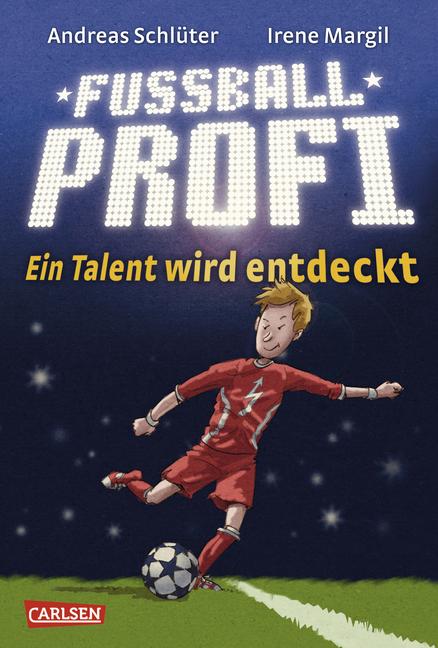 Fußballprofi, Band 1: Fußballprofi - Ein Talent wird entdeckt - Andreas Schlüter