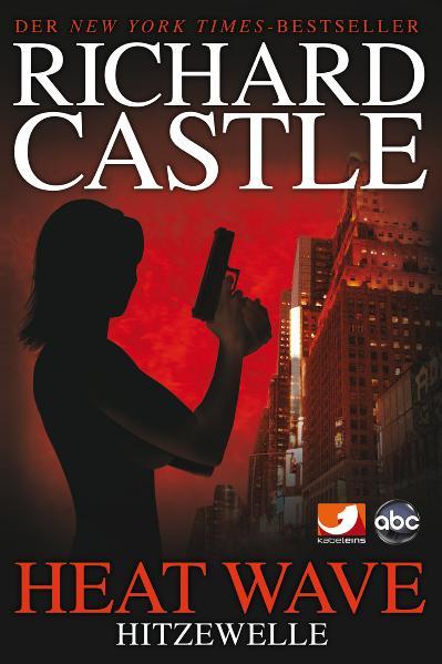 Castle: Band 1 - Hitzewelle - Heat Wave - Richard Castle [Broschiert]