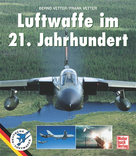 Luftwaffe im 21. Jahrhundert - Bernd Vetter