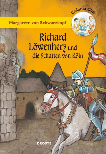 Colonia Club. Richard Löwenherz und die Schatten von Köln - Margarete von Schwarzkopf
