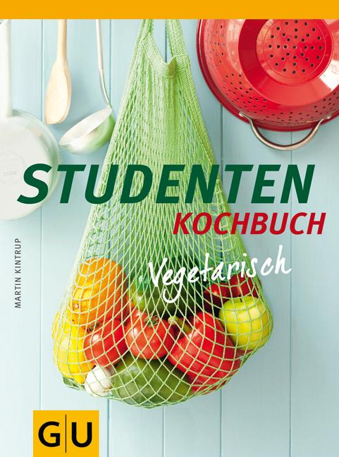 Studenten Kochbuch - vegetarisch (Themenkochbuc...