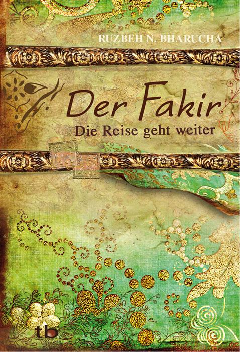 Der Fakir - Die Reise geht weiter - Ruzbeh N. Bharucha