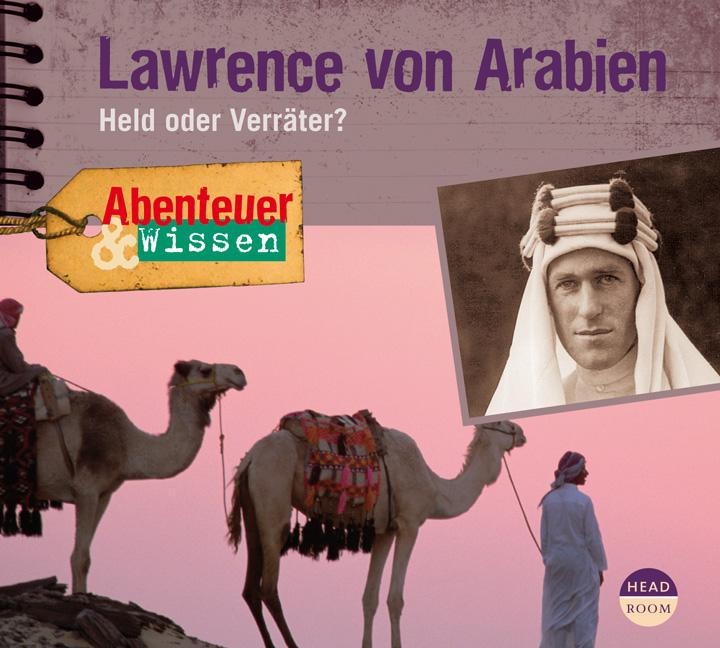 Abenteuer & Wissen. Lawrence von Arabien: Held ...