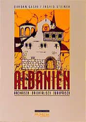 Albanien. Archaisch, orientalisch, europäisch -...
