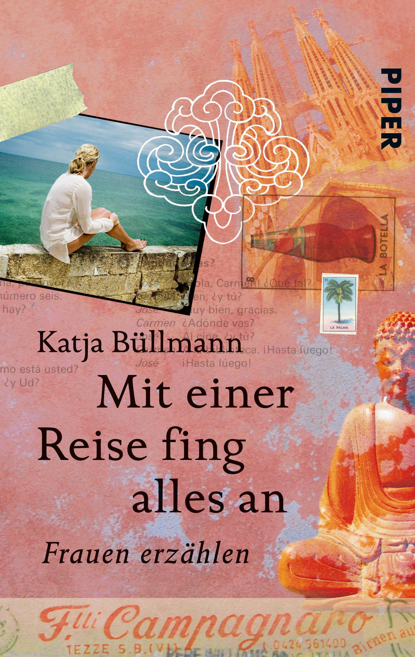 Mit einer Reise fing alles an: Frauen erzählen - Katja Büllmann