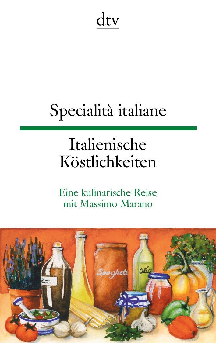 Specialità italiane Italienische Köstlichkeiten: Eine kulinarische Reise von Massimo Marano