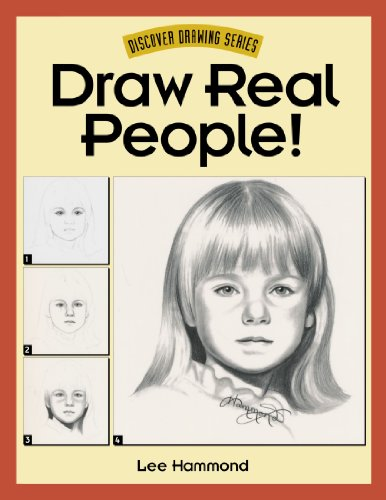 Draw Real People! Draw Real People! (Discover Drawing) - Lee Hammond