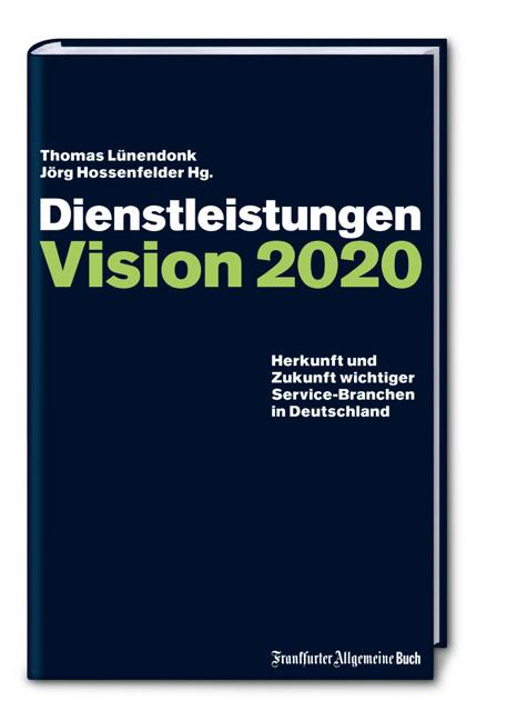Dienstleistungen: Vision 2020: Herkunft und Zuk...