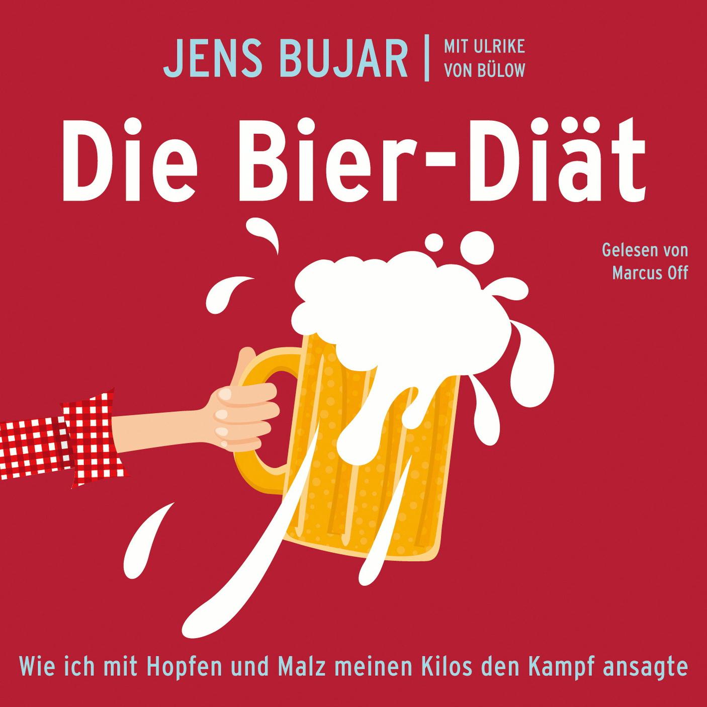 Jens Bujar / Mit Ulrike von Bülow: Die Bier-Diät - Jens Bujar