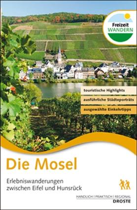 Die Mosel: Erlebniswanderungen zwischen Eifel u...