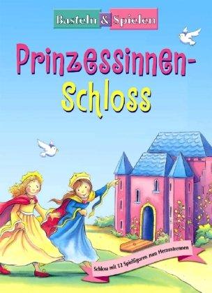 Basteln und Spielen. Prinzessinnenschloss: Schl...