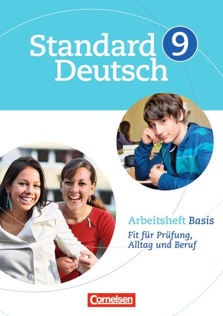 Standard Deutsch: 9. Schuljahr - Arbeitsheft Basis: Fit für Prüfung, Alltag und Beruf - Annette Brosi