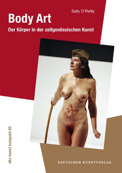 Body Art: Der Körper in der zeitgenössischen Ku...