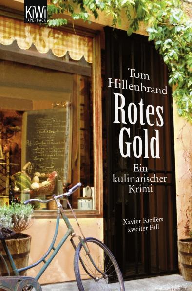 Rotes Gold: Ein kulinarischer Krimi - Xavier Kieffers zweiter Fall - Tom Hillenbrand [Taschenbuch]