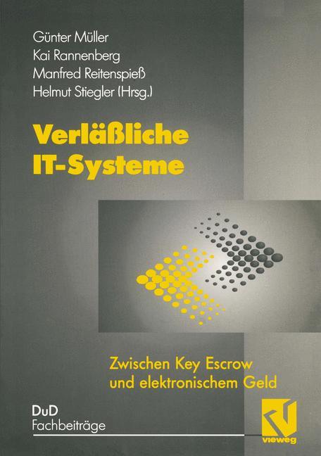 Verläßliche IT- Systeme. Zwischen Key Escrow un...
