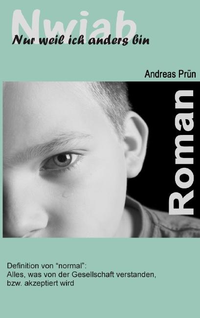 Nwiab: Nur weil ich anders bin - Andreas Prün
