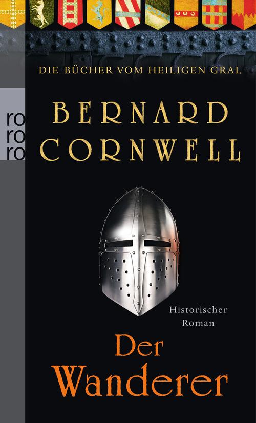 Die Bücher vom Heiligen Gral. Der Wanderer - Bernard Cornwell